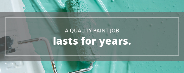 Quality paint job can lasts for years