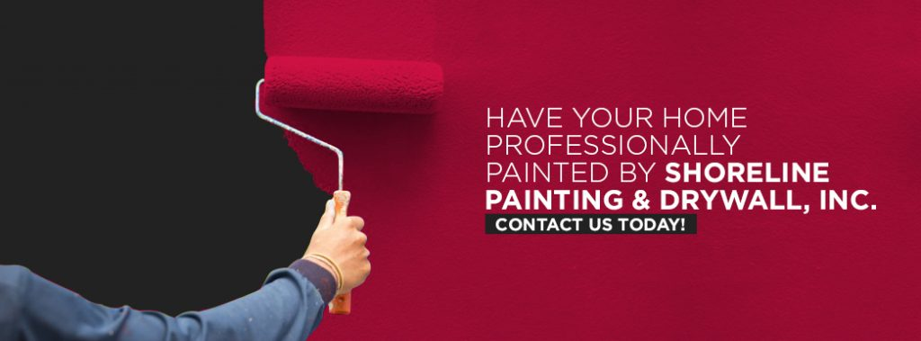 have your home professionally painted by shoreline painting and drywall