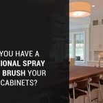 should you have a professional spray paint or brush paint your kitchen cabinets