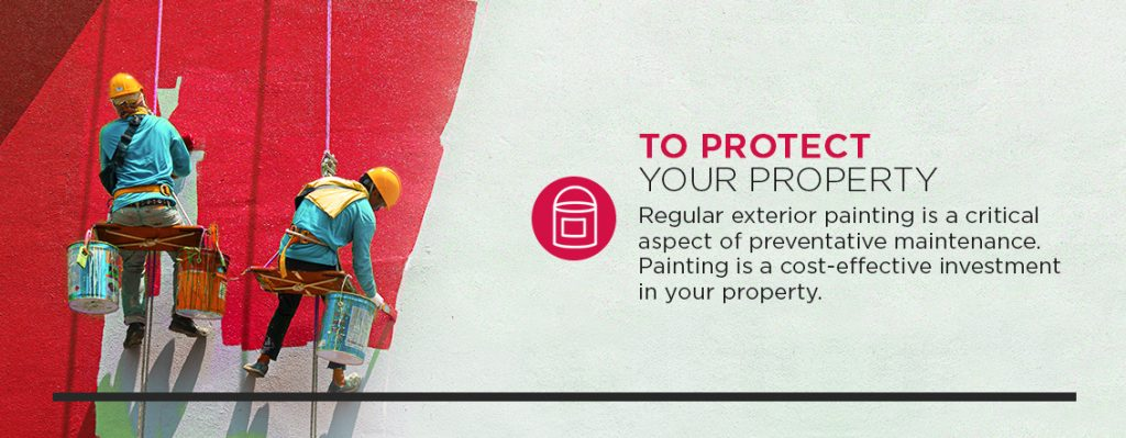 Regular exterior painting is critical to protecting your property