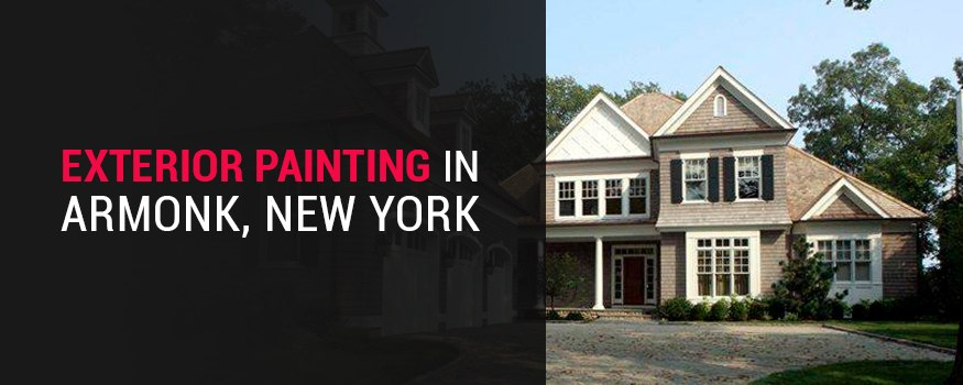 Exterior House painting in Armonk, New York