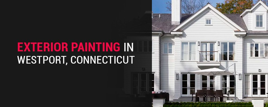 Exterior painting in Westport, Connecticut