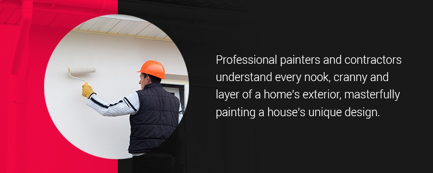 Professional painters understand homes' exteriors, allowing for delicate home detailing