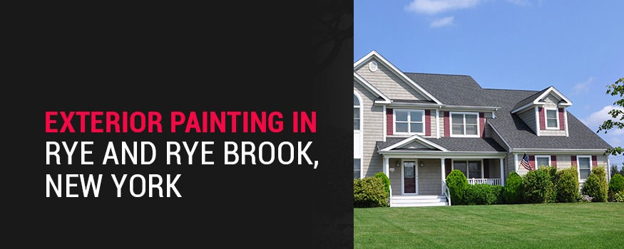 Exterior painting in Rye and Rye Brook New york