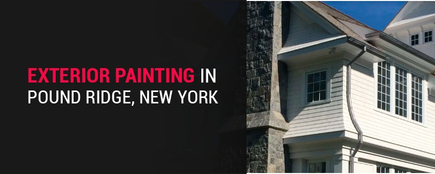 Exterior painting services in Pound Ridge New York