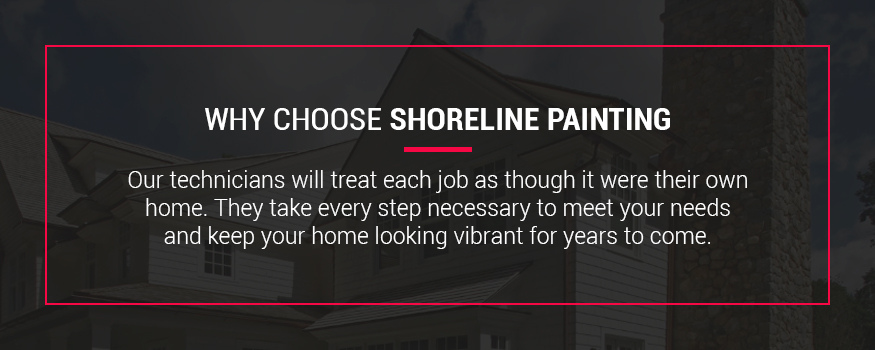 Why choose Shoreline Painting to take care of your exterior painting needs