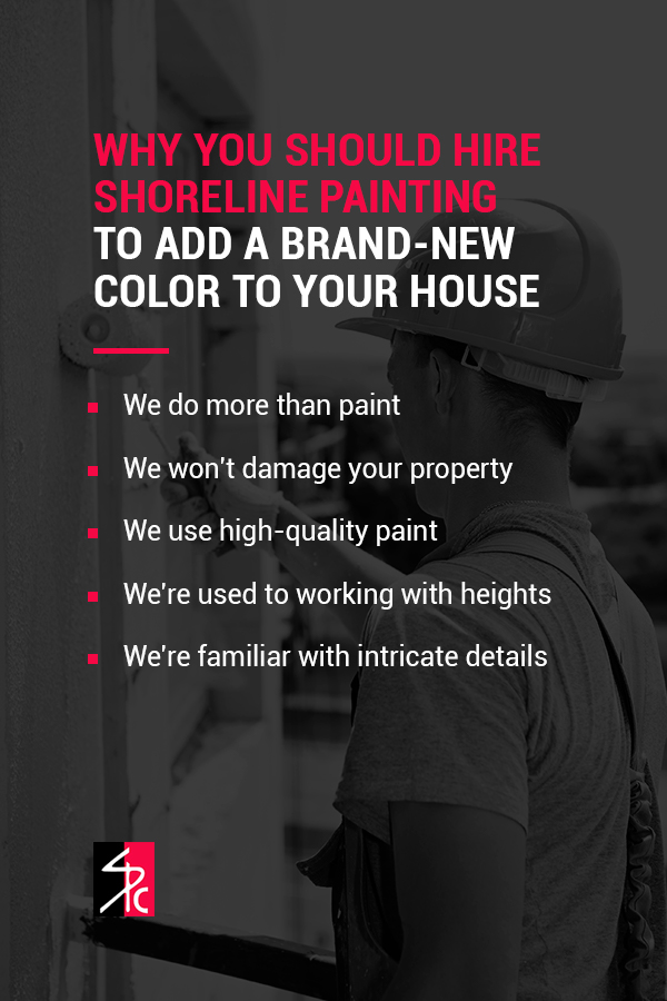 Why-You-Should-Hire-Shoreline-Painting-to-Add-a-Brand-New-Color-to-Your-House