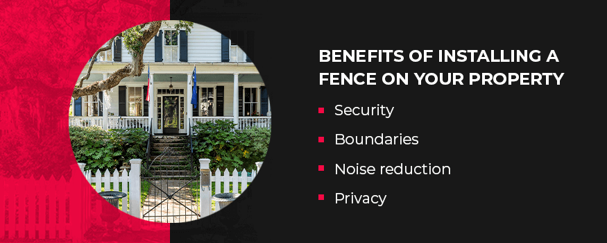 Benefits of installing a fence on your property.
