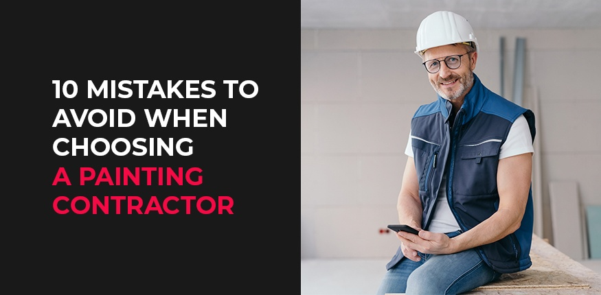 Mistakes to avoid when choosing a painting contractor